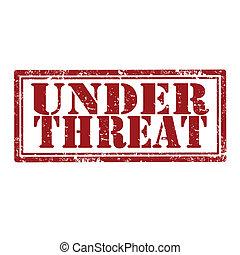 Under Threat-stamp - Grunge rubber stamp with text Under...