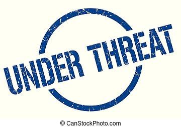under threat stamp - under threat blue round stamp