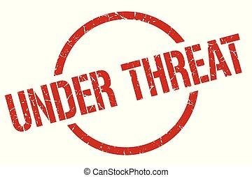 under threat stamp - under threat red round stamp