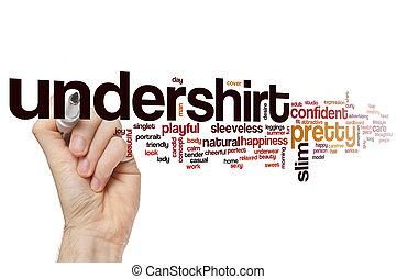 Undershirt word cloud concept