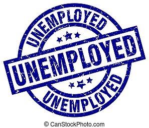unemployed blue round grunge stamp