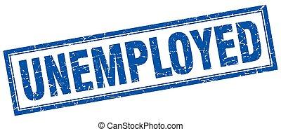 unemployed blue square grunge stamp on white