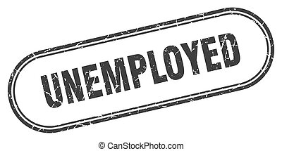 unemployed stamp. rounded grunge textured sign. Label - ...