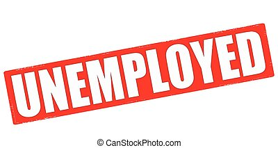 Unemployed - Stamp with word unemployed inside, vector...