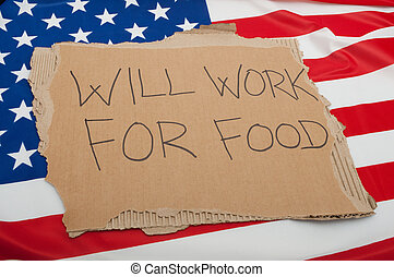 Unemployment in USA - Sign Will Work For Food on Cardboard...