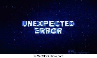 Unexpected Error Text Digital Noise Twitch Glitch Distortion...