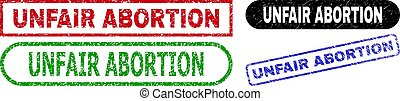 UNFAIR ABORTION grunge seal stamps. Flat vector grunge seal stamps with UNFAIR ABORTION caption inside different rectangle and rounded shapes, in blue, red, green, black color versions.