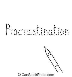 "Unfinished inscription of word ""Procrastination"""