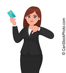 Unhappy, professional business woman showing/holding credit/debit/ATM banking card and gesturing/making thumbs down sign. Bad, dislike, disagree, negative concept illustration in cartoon.