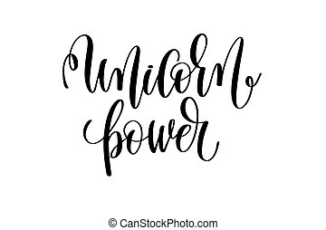 unicorn power - black and white handwritten lettering of...