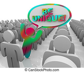 A figure catches attention in a crowd as a non-conforming, odd person, with a speech bubble and the words Be Unique