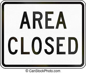 United States MUTCD emergency road sign - Area closed
