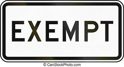 United States MUTCD road sign - Exempt.