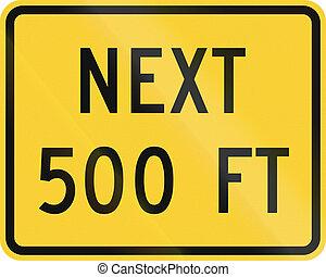 United States MUTCD road sign - Next 500 Feet