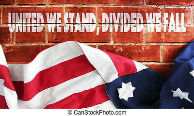 United We Stand, Divided We Fall. Flag And Bricks.