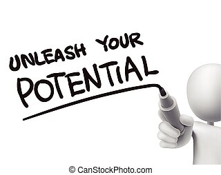 unleash your potential words written by 3d man over transparent board