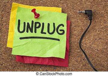 unplug - information overload concept