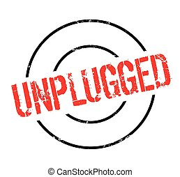 Unplugged rubber stamp. Grunge design with dust scratches....