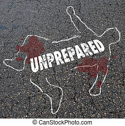 Unprepared Not Ready Body Chalk Outline Illustration