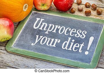 Unprocess your diet - healthy eating concept