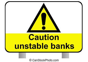 Unstable banks roadsign - Caution unstable bankd roadsign,...