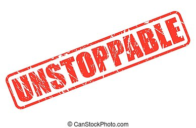 UNSTOPPABLE red stamp text on white