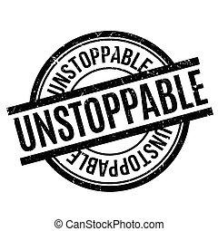 unstoppable, selo borracha