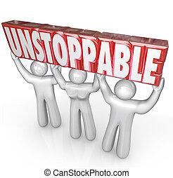 unstoppable, team, het tilen, woord, nee, plafond, besluit