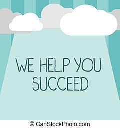 unterstützt, wir, begriff, wort, hilfe, geschaeftswelt, text, unterstützt, funded, schreibende, jemand, seine, erzielen, sie, succeed., träume