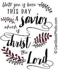 Unto us a child is Born this day a Savior, Christ the Lord Christmas Card Typography Art Design with gold and white Watercolor Effects and laurel accents