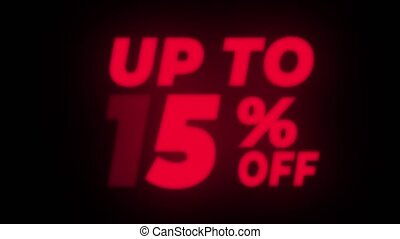 Up To 15% Percent Off Text Flickering Display Promotional...