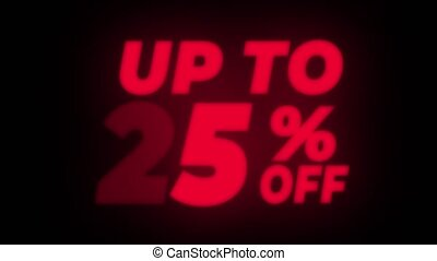 Up To 25 % Percent Off Text Flickering Display Promotional...
