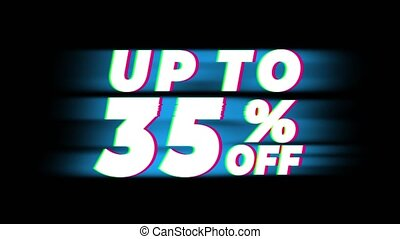 Up To 35 Percent Off Text Glitch Effect Promotion Advertisement Loop Background. Price Tag, Sale, Discounts, Deals, Special Offers, Green Screen and Alpha Matte