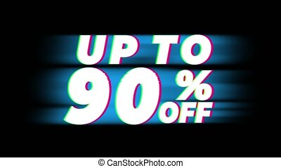 Up To 90 Percent Off Text Glitch Effect Promotion Advertisement Loop Background. Price Tag, Sale, Discounts, Deals, Special Offers, Green Screen and Alpha Matte