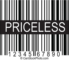 "A typical black and white upc code, with a broad band of black displaying the word, ""PRICELESS""."