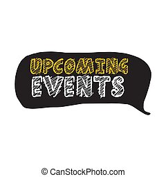 Upcoming events. Speech bubble vector illustration on white ...