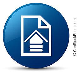Upload document icon blue round button