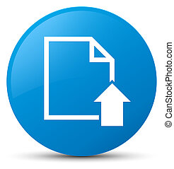 Upload document icon cyan blue round button