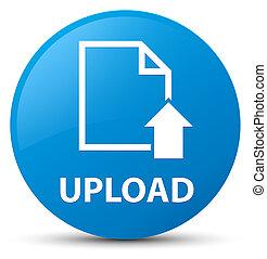 Upload (document icon) cyan blue round button