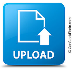 Upload (document icon) cyan blue square button
