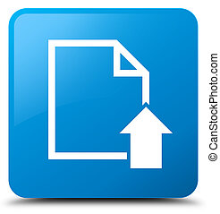 Upload document icon cyan blue square button