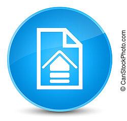 Upload document icon elegant cyan blue round button