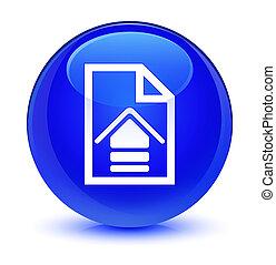 Upload document icon glassy blue round button