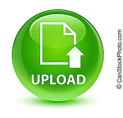 Upload (document icon) glassy green round button