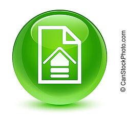Upload document icon glassy green round button