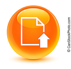 Upload document icon glassy orange round button