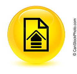 Upload document icon glassy yellow round button