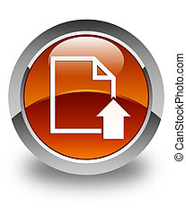 Upload document icon glossy brown round button