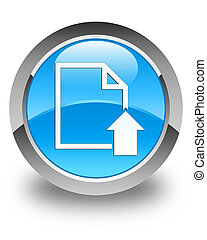 Upload document icon glossy cyan blue round button