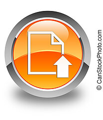 Upload document icon glossy orange round button